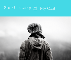 my coat 3 minute short story flash fiction