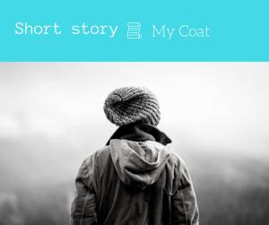my coat 3 minute short story flash fiction